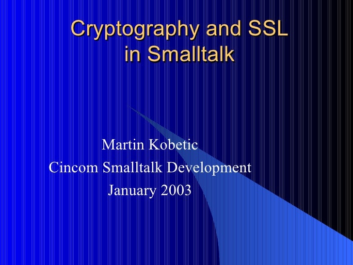 Cryptography and SSL in Smalltalk - StS 2003