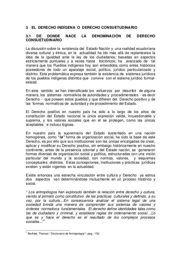 3 EL DERECHO INDÍGENA O DERECHO CONSUETUDINARIO 3.1 DE DONDE NACE LA DENOMINACIÓN DE DERECHO CONSUETUDINARIO La discusión ...