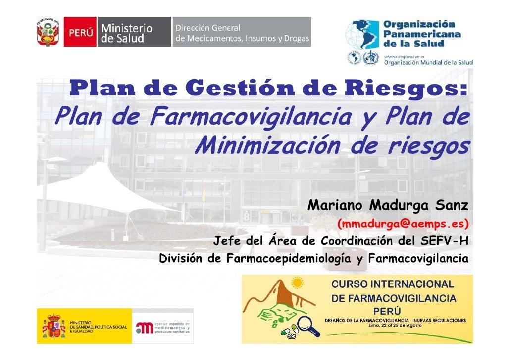 Plan de Gestión de Riesgos:                        gPlan de Farmacovigilancia y Plan de           Minimización de riesgos ...