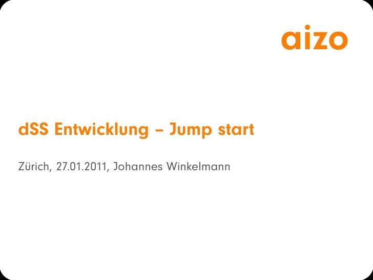 aizodSS Entwicklung – Jump startZürich, 27.01.2011, Johannes Winkelmann