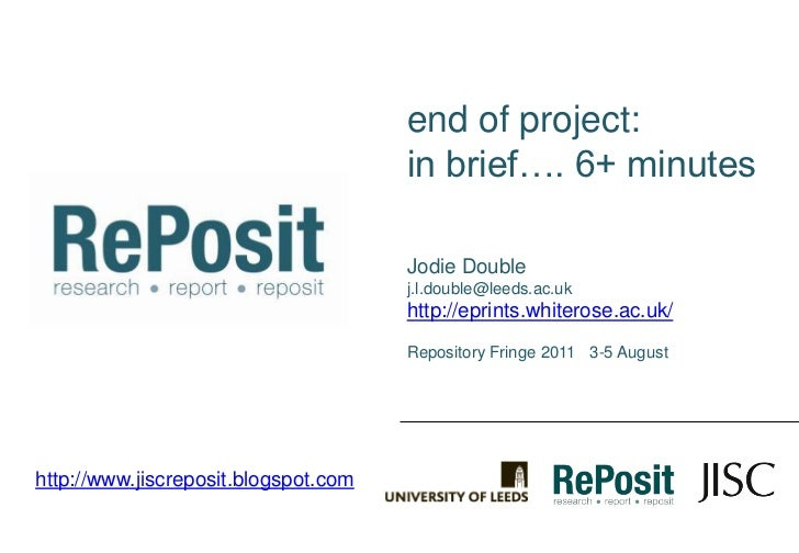 end of project:<br />in brief…. 6+ minutes<br />Jodie Double<br />j.l.double@leeds.ac.uk<br />http://eprints.whiterose.ac....
