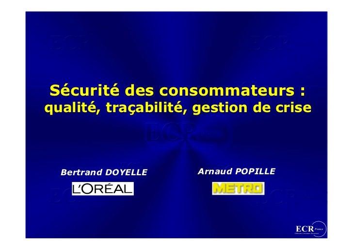 Sécurité des consommateurs : qualité, traçabilité, gestion de crise      Bertrand DOYELLE   Arnaud POPILLE