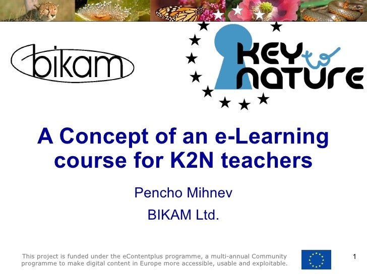 A Concept of an e-Learning course for K2N teachers Pencho Mihnev BIKAM Ltd.