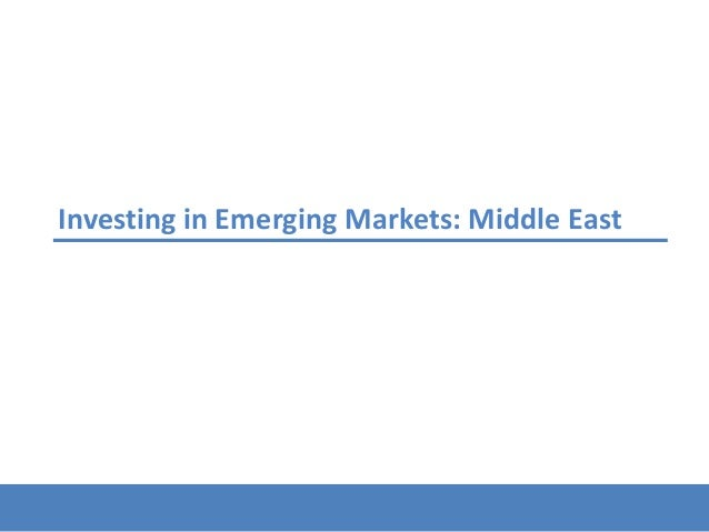 Investing in Emerging Markets: Middle East