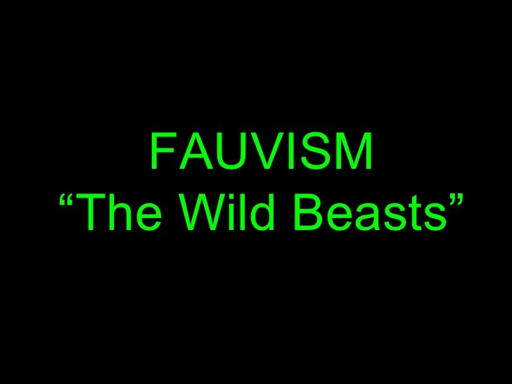 """FAUVISM """" The Wild Beasts"""""""