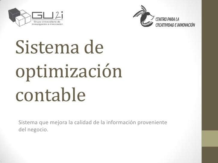 Sistema deoptimizacióncontableSistema que mejora la calidad de la información provenientedel negocio.