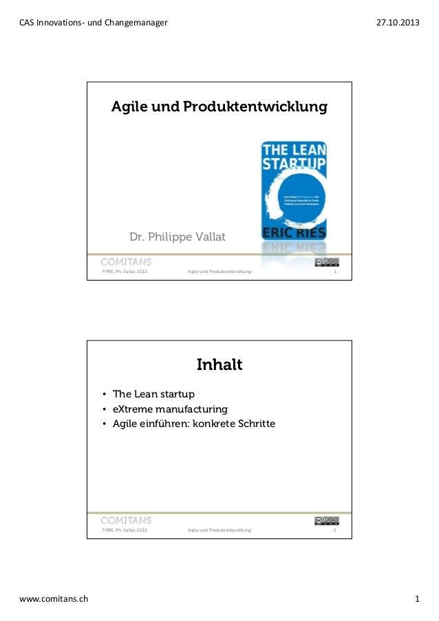 CAS Innovations- und Changemanager  27.10.2013  Agile und Produktentwicklung  Dr. Philippe Vallat FHBE, Ph. Vallat, 2013  ...