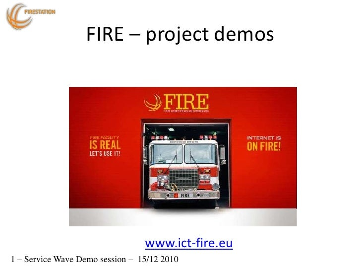 FIRE – project demos<br />www.ict-fire.eu<br />1 – Service Wave Demo session –  15/12 2010<br />