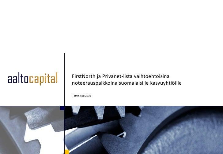 FirstNorth ja Privanet-lista vaihtoehtoisinanoteerauspaikkoina suomalaisille kasvuyhtiöilleTammikuu 2010