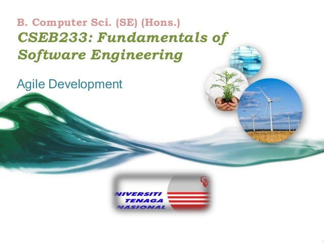 B. Computer Sci. (SE) (Hons.)  CSEB233: Fundamentals of Software Engineering Agile Development