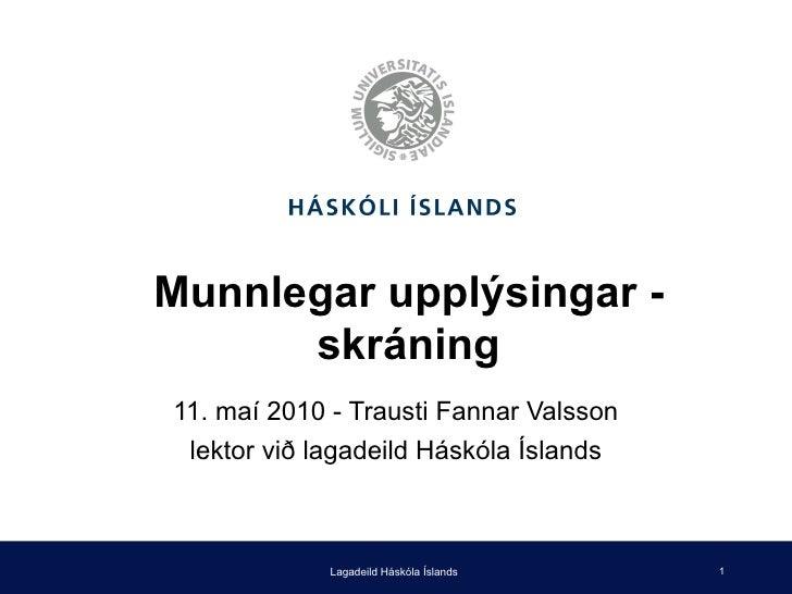 Trausti Fannar Valsson - Munnlegar upplýsingar - skráning