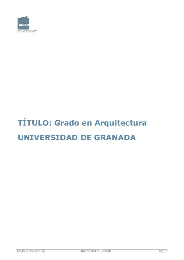 Grado en Arquitectura Universidad de Granada Pág. 1 TÍTULO: Grado en Arquitectura UNIVERSIDAD DE GRANADA