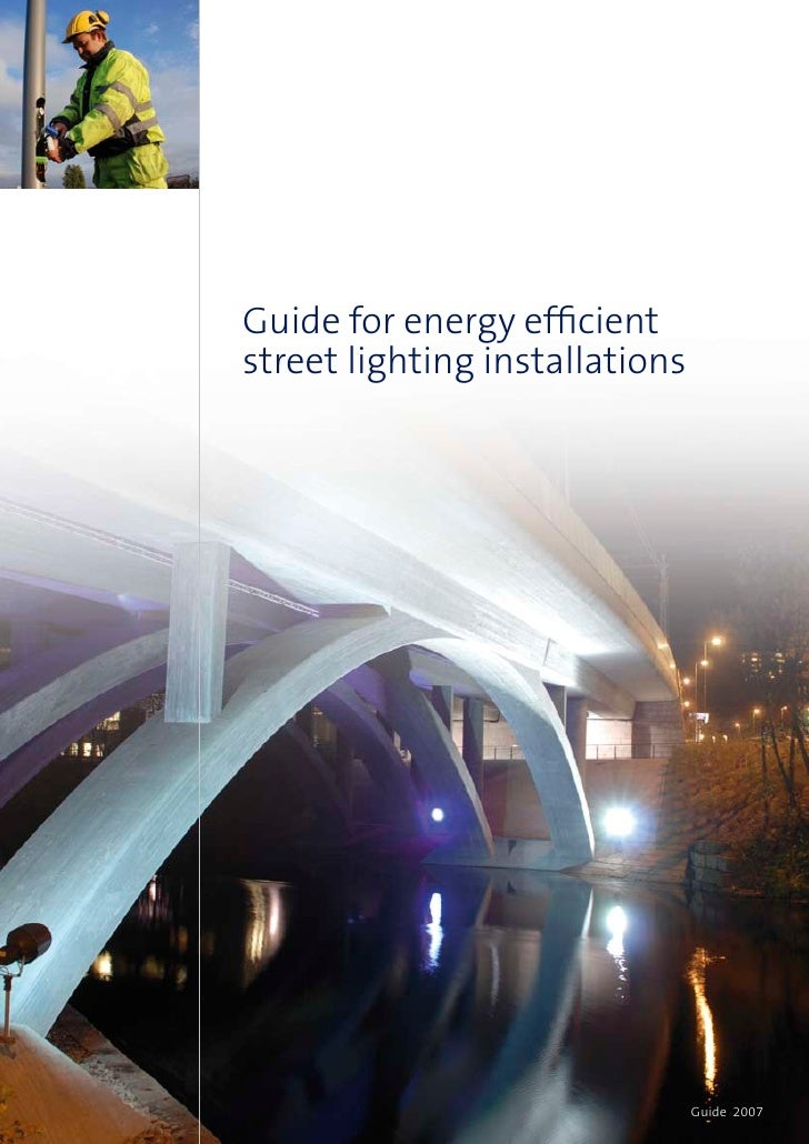 Guide for energy efficient street lighting installations               2                     Guide 2007