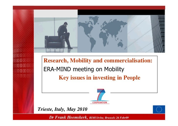 Research, Mobility and commercialisation:   ERA-MIND meeting on Mobility        Key issues in investing in People     Trie...