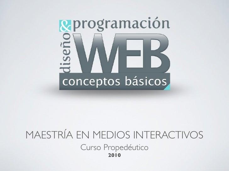 MAESTRÍA EN MEDIOS INTERACTIVOS          Curso Propedéutico                 2010