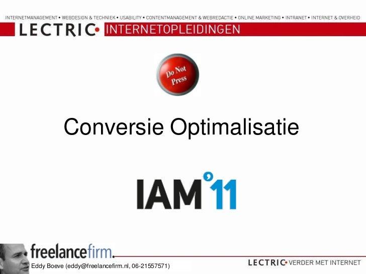 ConversieOptimalisatie<br />Eddy Boeve (eddy@freelancefirm.nl, 06-21557571)<br />