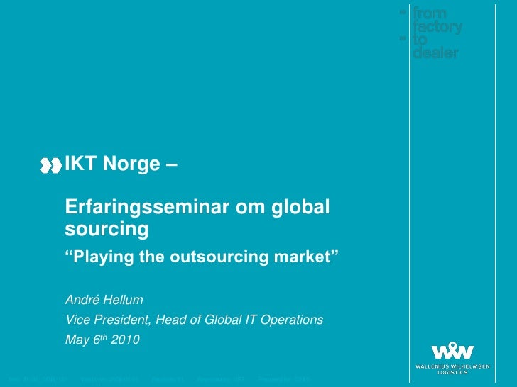 """""""Playing the Outsourcing Market"""", Andre Hellum, Vice President, Head of Global IT Operations, Wallenius Wilhelmsen Lines"""