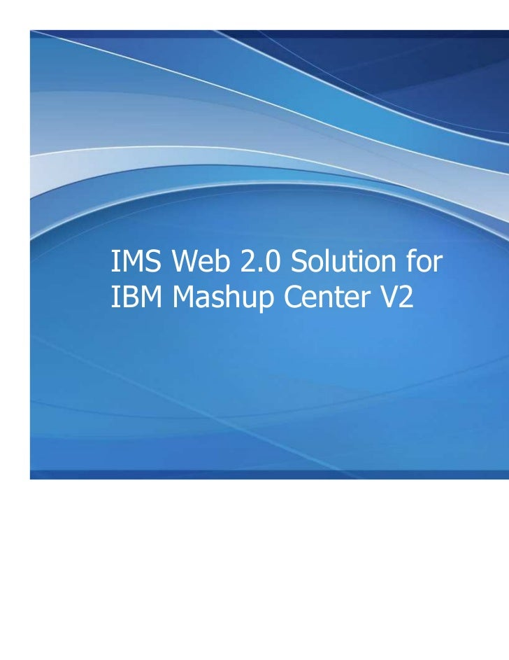 IMS Web 2.0 Solution for       IBM Mashup Center V2Presentation title