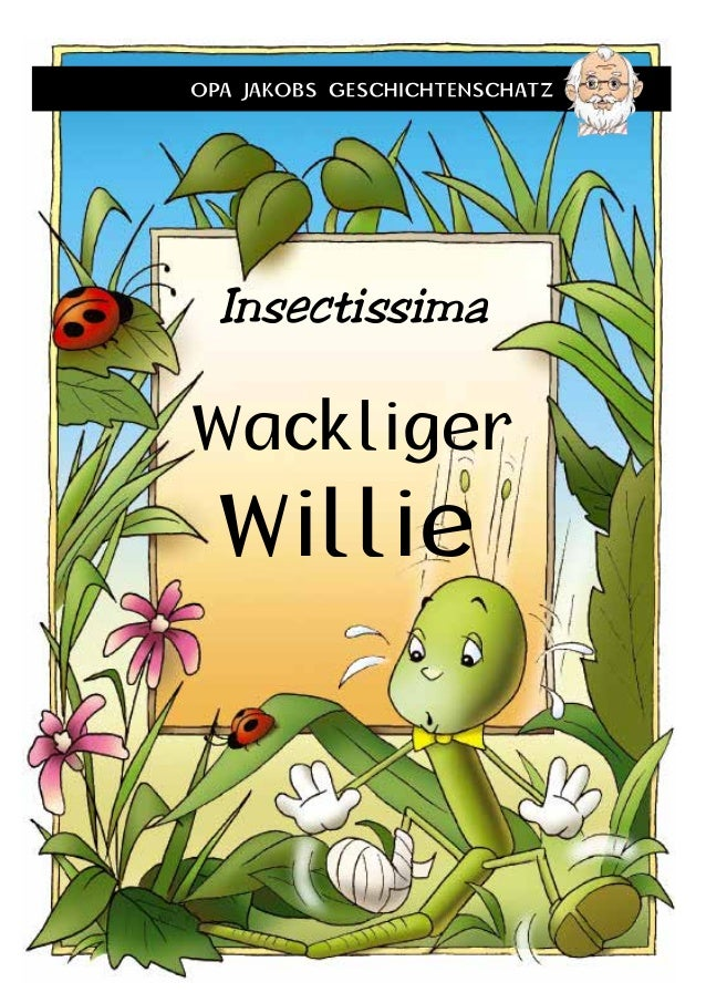 Wackliger Willie Insectissima