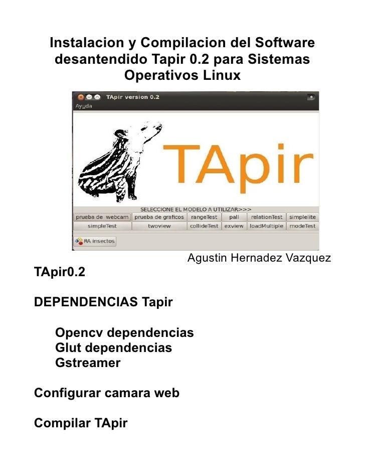 Instalacion y Compilacion del Software   desantendido Tapir 0.2 para Sistemas             Operativos Linux                ...