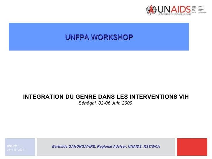 <ul><li>INTEGRATION DU GENRE DANS LES INTERVENTIONS VIH </li></ul><ul><li>Sénégal, 02-06 JuIn 2009   </li></ul><ul><li>Ber...