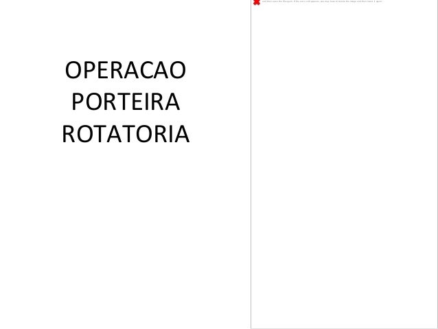 OPERACAO   PORTEIRA   ROTATORIA     and then open the file again. If the red x still appears, you may have to delet...