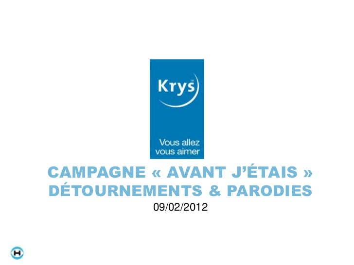 CAMPAGNE « AVANT J'ÉTAIS »DÉTOURNEMENTS & PARODIES          09/02/2012