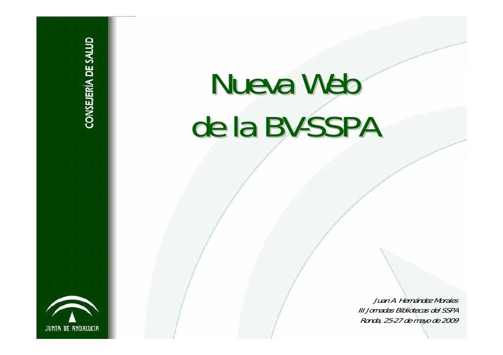 Nueva Web de la BV-SSPA                      Juan A. Hernández Morales            III Jornadas Bibliotecas del SSPA       ...