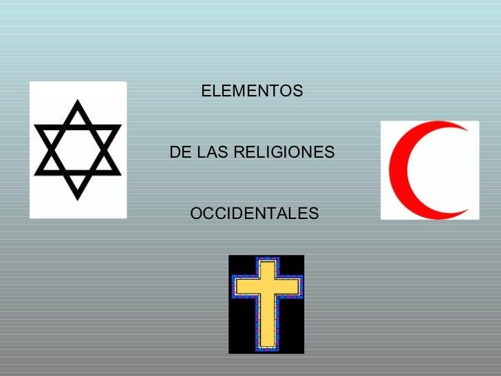 ELEMENTOS  DE LAS RELIGIONES  OCCIDENTALES