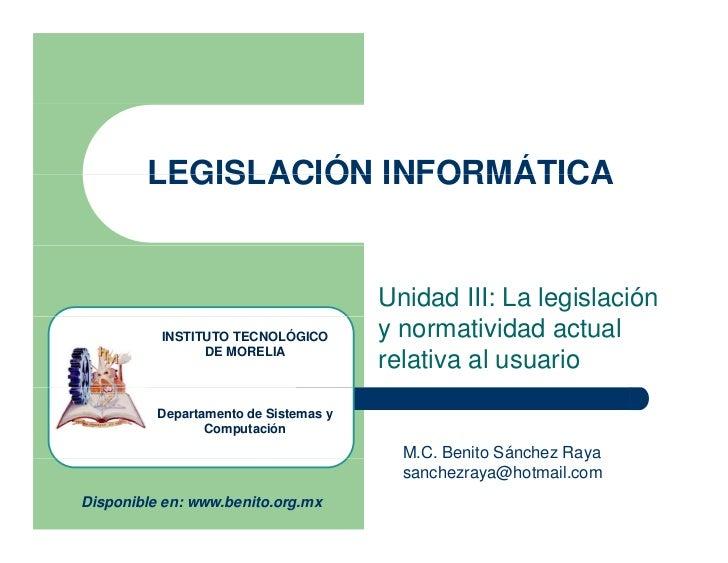 LEGISLACIÓN INFORMÁTICA                                       Unidad III: La legislación          INSTITUTO TECNOLÓGICO   ...