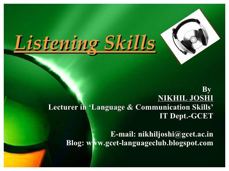 By  NIKHIL JOSHI Lecturer in 'Language & Communication Skills' IT Dept.-GCET E-mail: nikhiljoshi@gcet.ac.in Blog: www.gcet...
