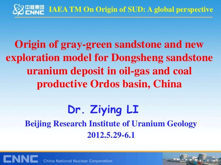 IAEA TM On Origin of SUD: A global perspective  Origin of gray-green sandstone and newexploration model for Dongsheng sand...