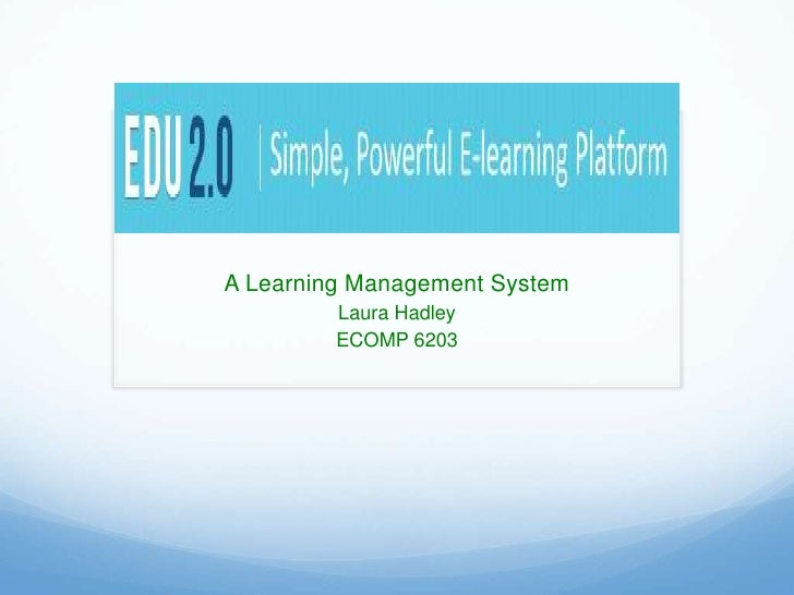 A Learning Management System         Laura Hadley         ECOMP 6203