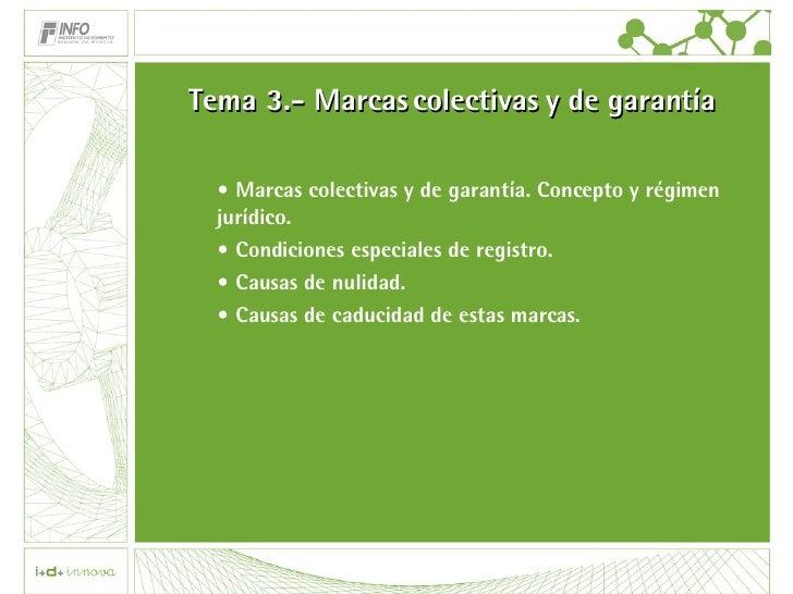 Tema 3.- Marcas colectivas y de garantía <ul><li>Marcas colectivas y de garantía. Concepto y régimen jurídico.  </li></ul>...