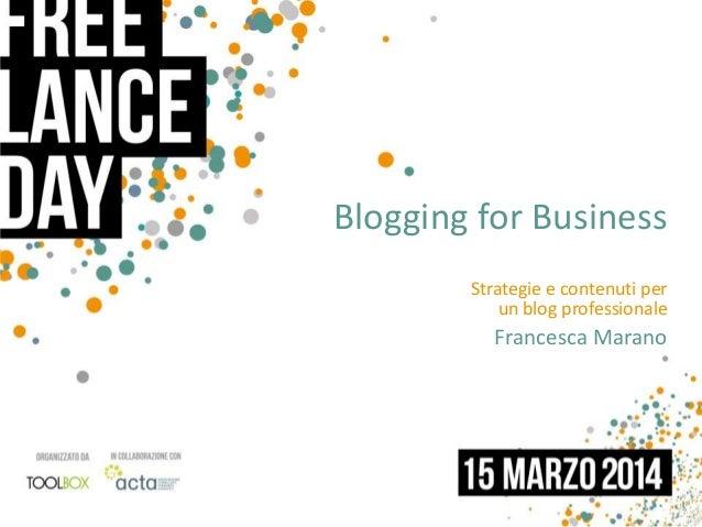 Strategie e contenuti per un blog professionale Francesca Marano Blogging for Business