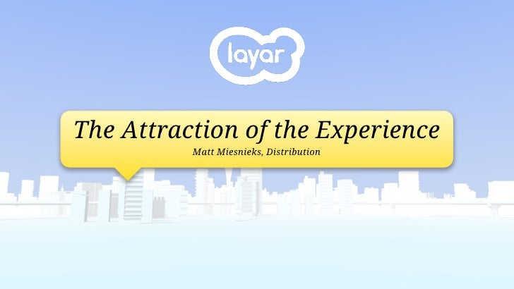 The attraction of the experience