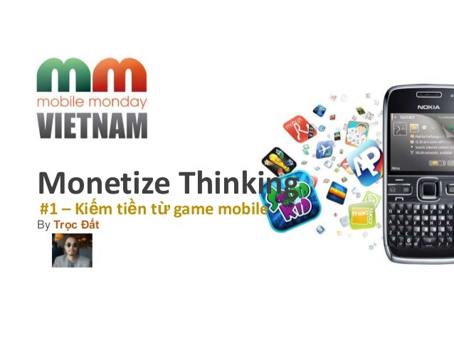 03 mobile monday hanoi april 2013 monetize thinking g mo   m-work