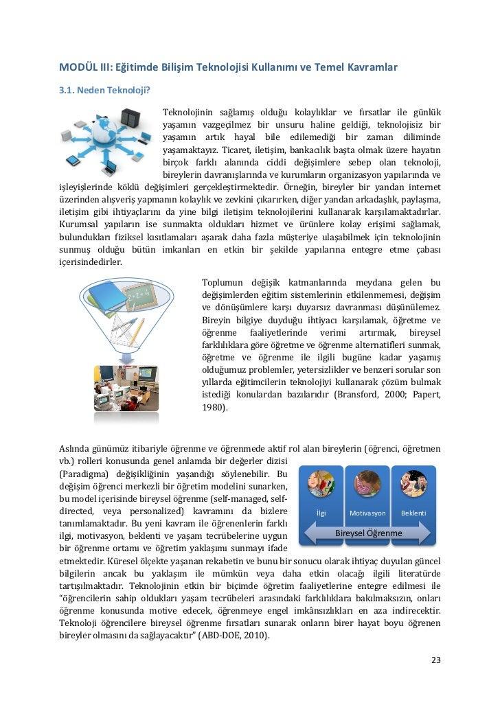 MODÜL III: Eğitimde Bilişim Teknolojisi Kullanımı ve Temel Kavramlar3.1. Neden Teknoloji?                           Teknol...