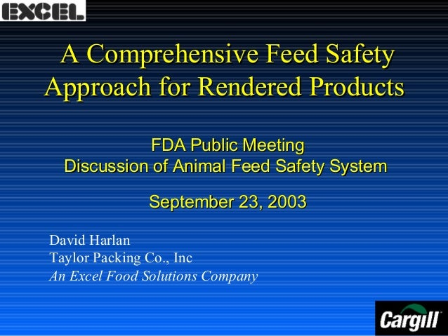 A Comprehensive Feed Safety Approach for Rendered Products FDA Public Meeting Discussion of Animal Feed Safety System Sept...
