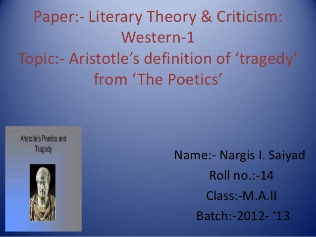 a review of aristotles poetics Aristotle's poetics - the science of tragedy looks into the rules, definitions and posits of aristotle on art can aristotle define art satisfactorily.