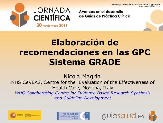 Elaboración de recomendaciones en GPC. Sistema GRADE