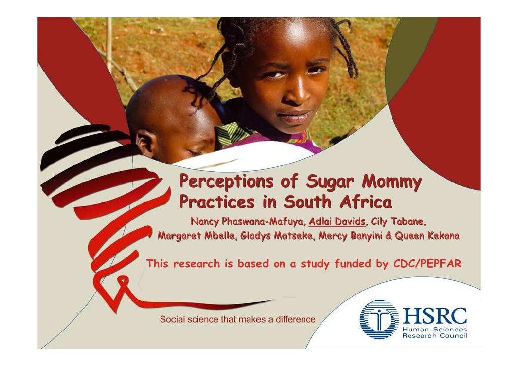 Perceptions of Sugar Mommy      Practices in South Africa        Nancy Phaswana-Mafuya, Adlai Davids, Cily Tabane,  Margar...