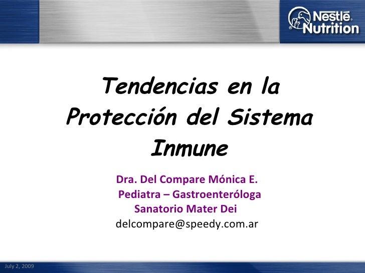 Tendencias en la                Protección del Sistema                        Inmune                    Dra. Del Compare M...