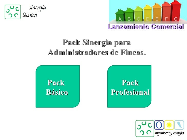 Lanzamiento Comercial   Pack Sinergia paraAdministradores de Fincas.Pack               PackBásico          Profesional