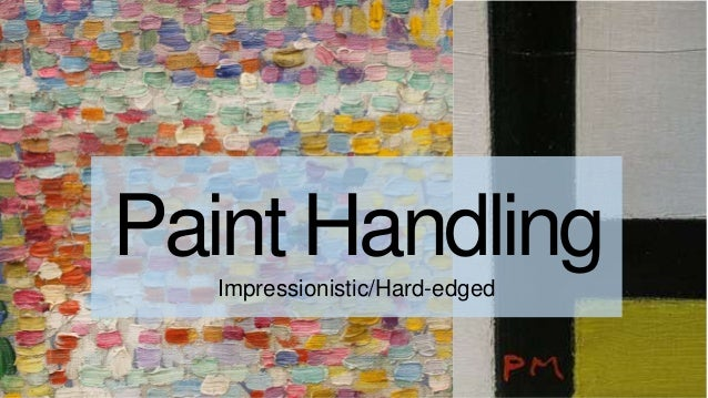 Paint HandlingImpressionistic/Hard-edged