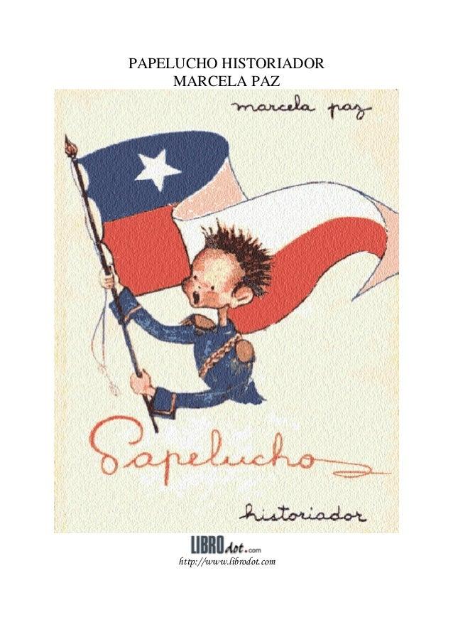 PAPELUCHO HISTORIADOR     MARCELA PAZ     http://www.librodot.com
