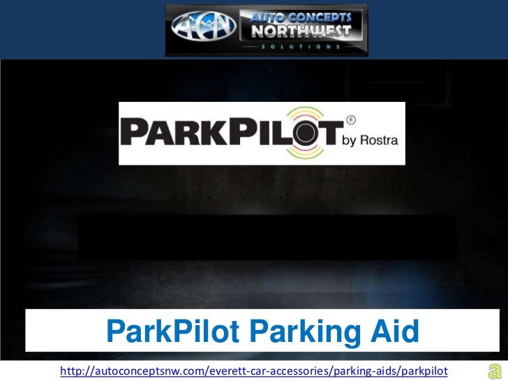 ParkPilot Parking Aidhttp://autoconceptsnw.com/everett-car-accessories/parking-aids/parkpilot