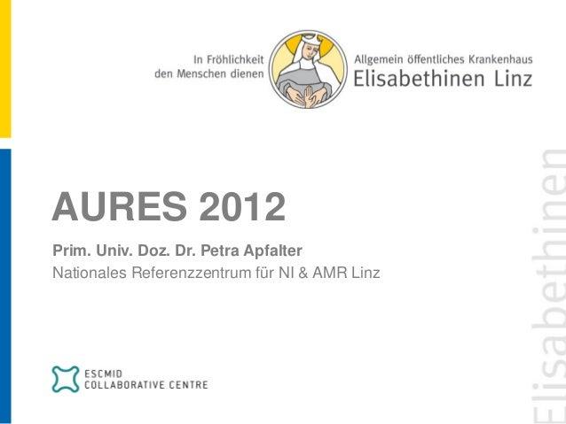 """""""Präsentation des Resistenberichts AURES 2012"""", Petra Apfalter (NRZ Linz) und Peter Much (AGES)"""