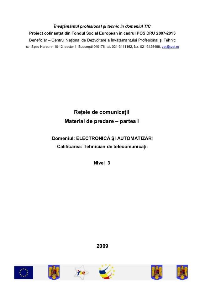 Învăţământul profesional şi tehnic în domeniul TIC  Proiect cofinanţat din Fondul Social European în cadrul POS DRU 2007-2...