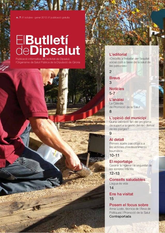 n. 7 /// octubre - gener 2012 /// publicació gratuïta  ElButlletí deDipsalut  Publicació informativa de l'activitat de Dip...